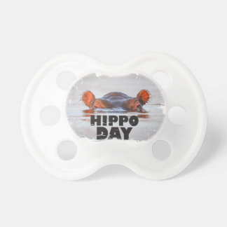 Hippo Day - 15th February - Appreciation Day Pacifier