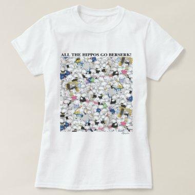 HIPPOS GO BERSERK! Sandra Boynton T-Shirt