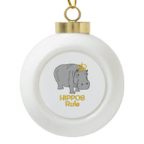 Hippos Rule Golden Crown Ceramic Ball Christmas Ornament