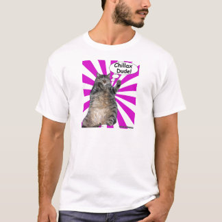 Hippy Kitty Chillax Dude! T-Shirt