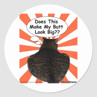 Hippy Kitty Does This Make My Butt Look Big?? Classic Round Sticker