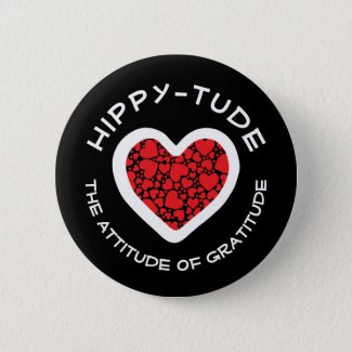 Hippytude Attitude with Heart of Hearts Pinback Button