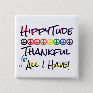 HippyTude Thankful for All I Have Pinback Button
