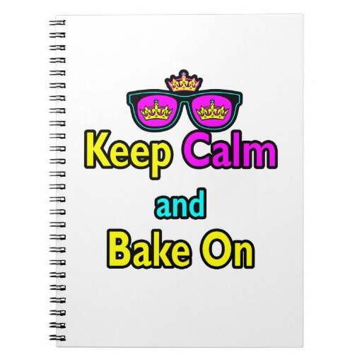 Hipster Crown Sunglasses Keep Calm And Bake On Spiral Note Book