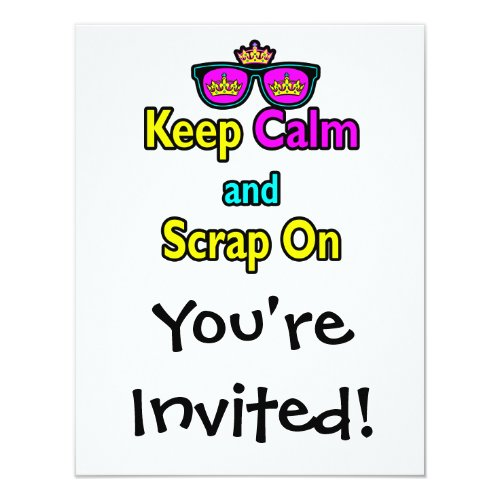 Keep calm and scrap on invite