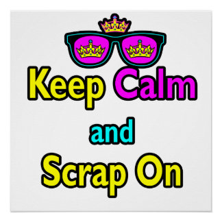 Hipster Crown Sunglasses Keep Calm And Scrap On Poster