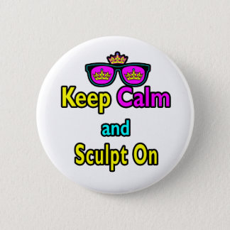 Hipster Crown Sunglasses Keep Calm And Sculpt On Button