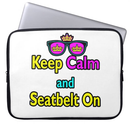 Hipster Crown Sunglasses Keep Calm And Seatbelt On Laptop Sleeves