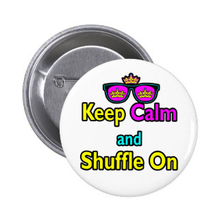 Hipster Crown Sunglasses Keep Calm And Shuffle On Button