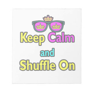 Hipster Crown Sunglasses Keep Calm And Shuffle On Scratch Pads