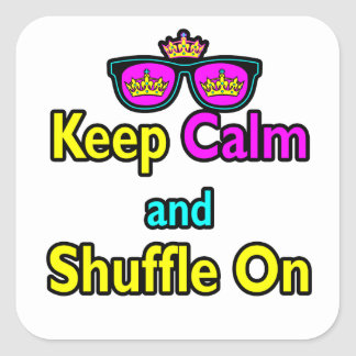 Hipster Crown Sunglasses Keep Calm And Shuffle On Square Sticker