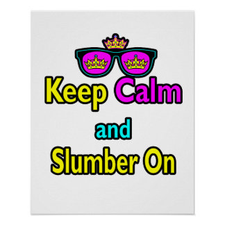 Hipster Crown Sunglasses Keep Calm And Slumber On Poster