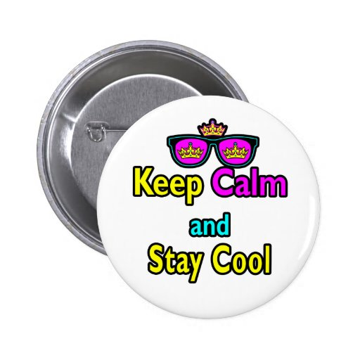 Hipster Crown Sunglasses Keep Calm And Stay Cool 2 Inch Round Button