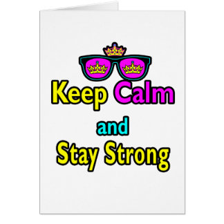 Hipster Crown Sunglasses Keep Calm And Stay Strong Card