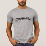 hipster hip quote overrated popular shirt design