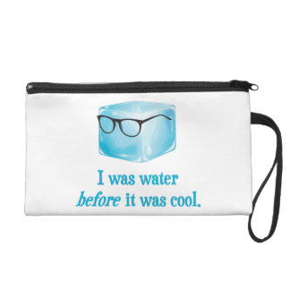 Hipster Ice Cube Was Water Before It Was Cool Wristlet Purses