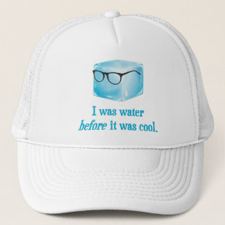 Hipster Ice Cube Was Water Before It Was Cool Trucker Hat
