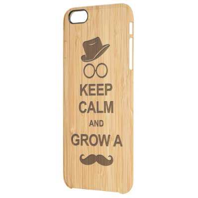 Hipster Keep Calm and Grow a Mustache Bamboo Look Clear iPhone 6 Plus Case