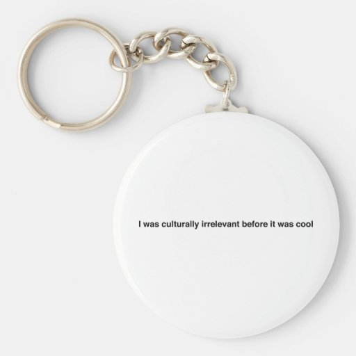 Hipster Motto Key Chains