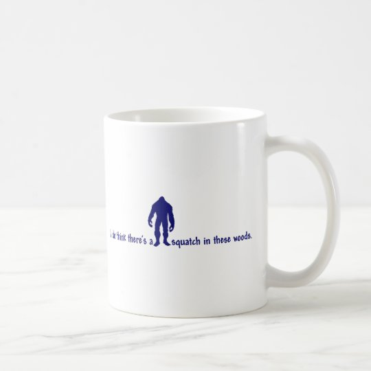 Hipster SQUATCH IN THESE WOODS - Finding Bigfoot Coffee Mug