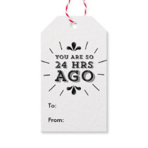 Hipster You Are So 24 Hours Ago Funny Gift Tags