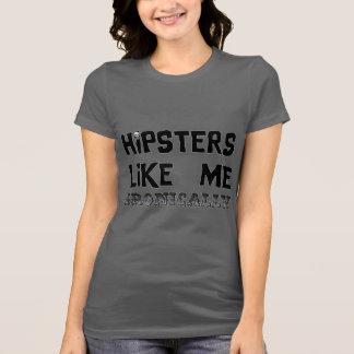 Hipsters Like Me T-Shirt