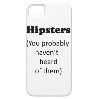 Hipsters; you probably haven't heard of them iPhone 5 cover