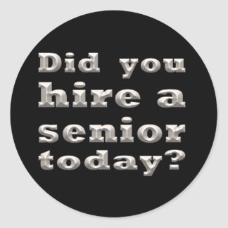 Hire a Senior Classic Round Sticker