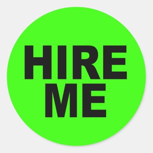 Hire Me Bright Neon Unemployed Classic Round Sticker Zazzle