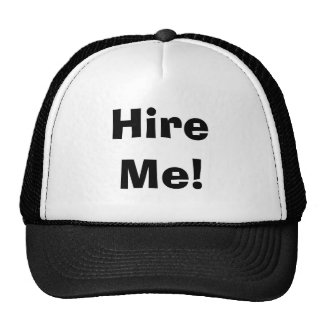 Hire Me! Trucker Hat