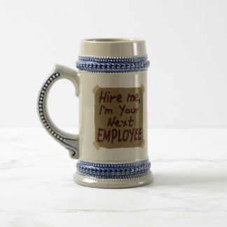 Hire Me, I'm Your Next Employee 18 Oz Beer Stein