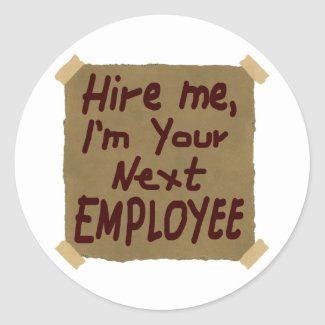 Hire Me, I'm Your Next Employee Stickers