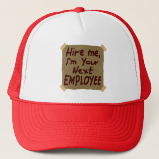 Hire Me, I'm Your Next Employee Trucker Hat