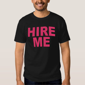 Hire Me T-Shirts, Pink T-Shirt