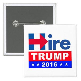 Hire Trump 2016 Pin