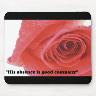 His absence is good company mousepads