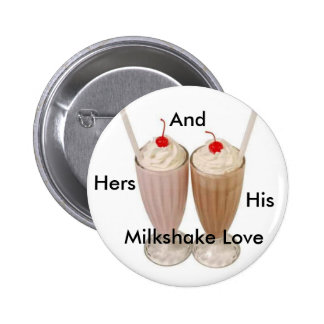 His And Hers, His, Hers, And, Milkshake Love Pinback Button