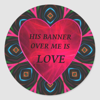 His banner over me is love classic round sticker