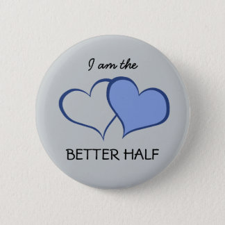 His BETTER HALF he+HE (1 of 2) Button
