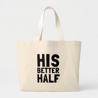 His Better Half Large Tote Bag