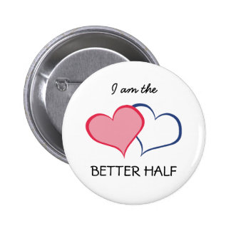 His BETTER HALF SHE+he (1 of 2) 2 Inch Round Button