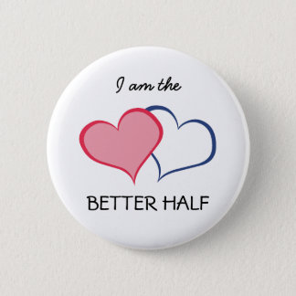 His BETTER HALF SHE+he (1 of 2) Pinback Button