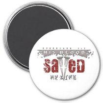 his, blood, saved, life, magnet, sacrifice, Ímã com design gráfico personalizado