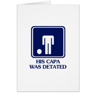 His Capa was Detated Card