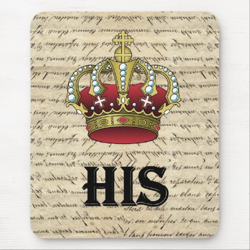 His(crown on vintage paper) mouse pad