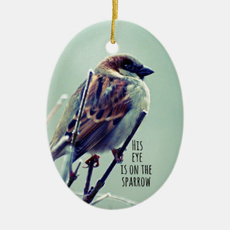 HIs eye is on the Sparrow Ceramic Ornament