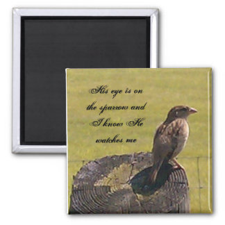 His eye is on the sparrow 2 inch square magnet