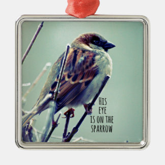 HIs eye is on the Sparrow Metal Ornament