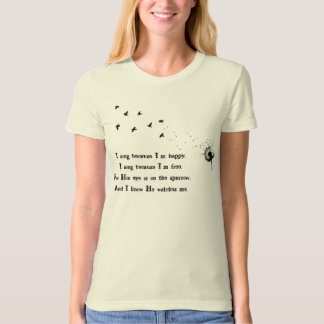 His eye is on the sparrow T-Shirt