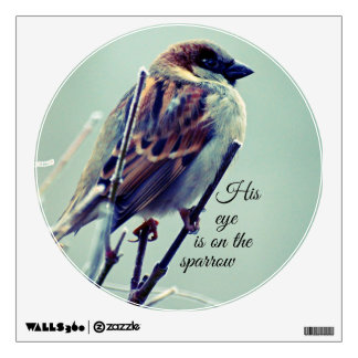 HIs eye is on the Sparrow Wall Decal
